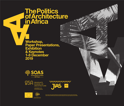 Politics of African Architecture: Workshop, Paper Presentations, Exhibition & Keynotes